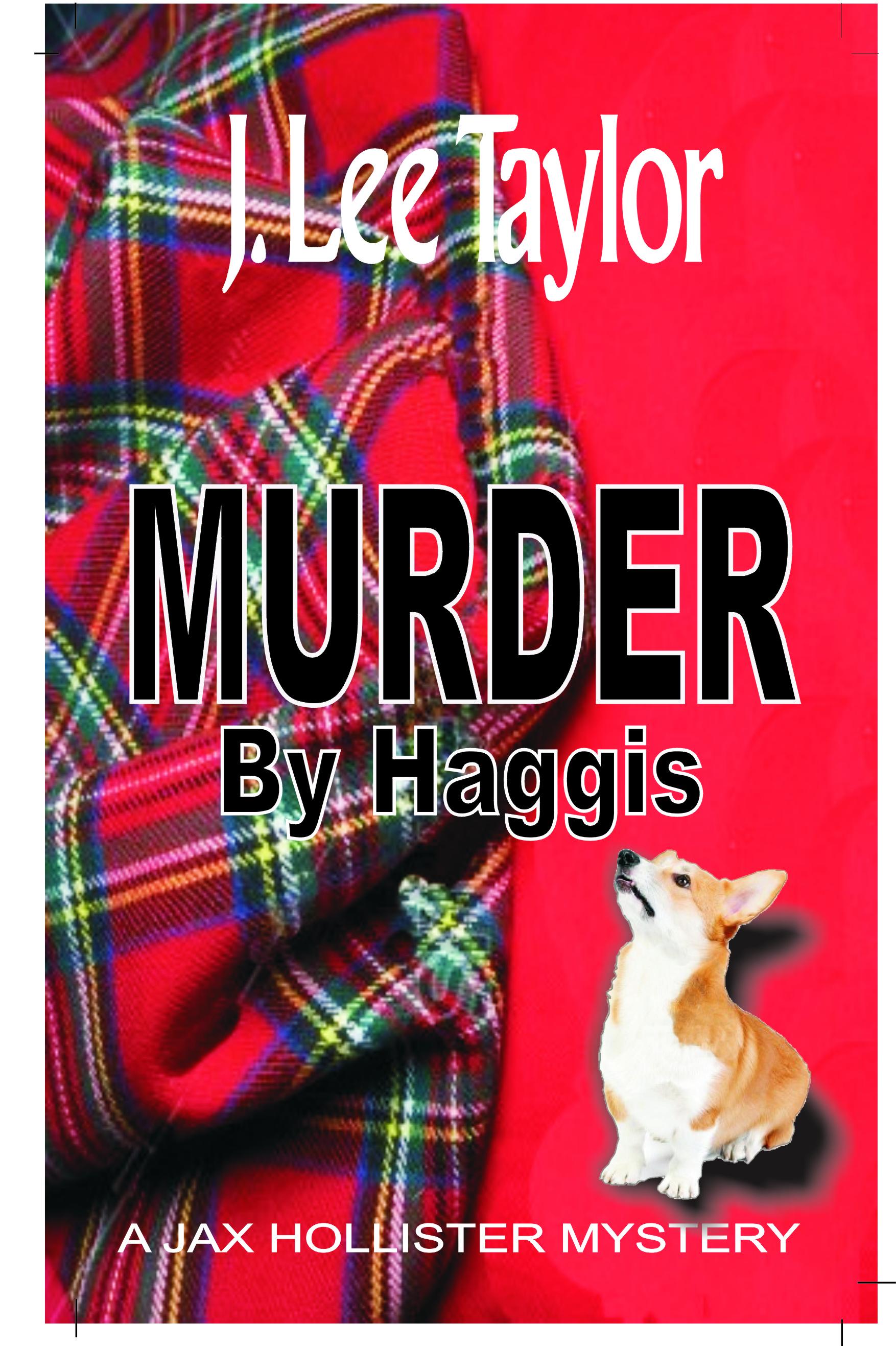 Murder by Haggis: Book 1 A Jax Hollister Mystery